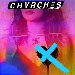 Chvrches Love Is Dead (Vinyl LP)