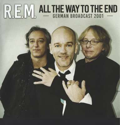 R.E.M. All The Way To The End (CD)