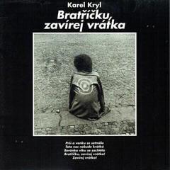Karel Kryl Bratříčku, zavírej vrátka (Vinyl LP)
