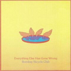 Bombay Bicycle Club Everything Else Has Gone Wrong (Vinyl LP)