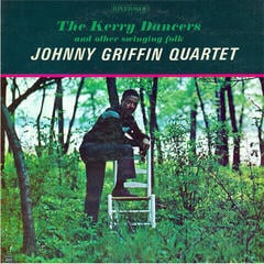 Johnny Griffin The Kerry Dancers and Other Swinging Folk (180 Gram) (45 RPM) Audiophile Quality