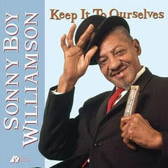 Sonny Boy Williamson Keep It To Ourselves (2 LP) (200 Gram) (45 RPM) 200 g