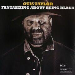 Otis Taylor Fantasizing About Being Black (2 LP)