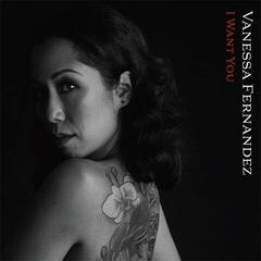Vanessa Fernandez I Want You (2 LP) (180 Gram) (45 RPM)
