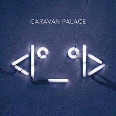 Caravan Palace <I°_°I> (Vinyl LP)