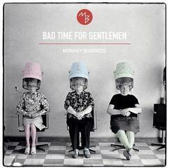 Monkey Business Bad Time For Gentlemen (CD)