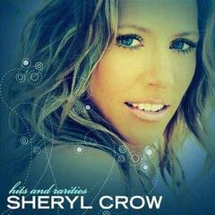 Sheryl Crow Hits And Rarities (CD)