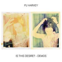 PJ Harvey Is This Desire? - Demos (Vinyl LP)
