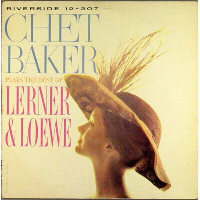 Chet Baker Chet Baker Plays The Best Of Lerner And Loewe (LP)