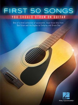 Hal Leonard First 50 Songs You Should Strum On Guitar