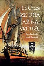 Jaroslav Foršt - Josef Dvorský La Grace Ze dna na vrchol