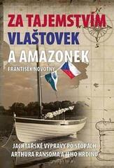 František Novotný Za tajemstvím Vlaštovek a Amazonek