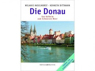 M. Haselhorst - K. Dittmann Die Donau Von Kelheim zum Schwarzen Meer