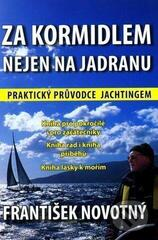 František Novotný Za kormidlem nejen na Jadranu 2.Vydání