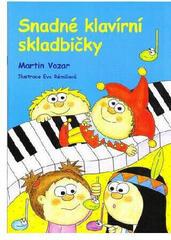 Martin Vozar Snadné klavírní skladbičky 1. díl